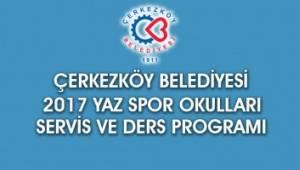 Çerkezköy Belediyesi 2017 Yaz Spor Okulu Ders Programı ve Servis Saatleri