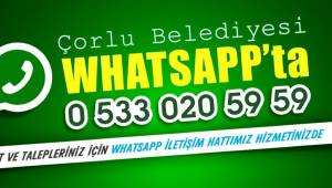 Çorlu Belediyesi WhatsApp İletişim Hattı Hizmetinizde