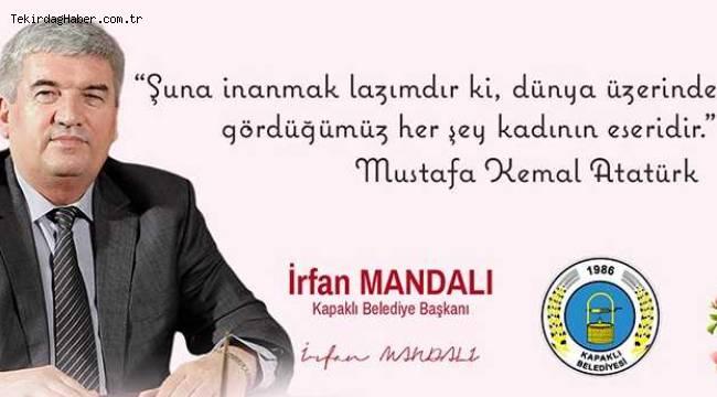 Başkan İrfan Mandalı'dan 8 Mart Emekçi Kadınlar Günü Mesajı