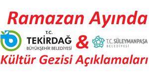 Ramazan Ayında Tekirdağ Belediyeleri Kültür Gezileri