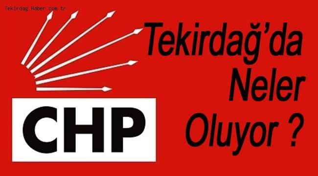 Tekirdağ CHP'de Neler Oluyor?
