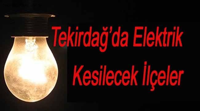 Tekirdağ Son Dakika Elektrik Kesintisi Olan İlçeler