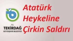 Tekirdağ Çorlu İlçesinde Atatürk Heykeline Çirkin Saldırı | Son Dakika Tekirdağ Haber