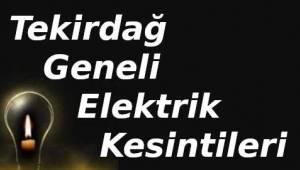 Hafta Sonu Tekirdağ Geneli Elektrik Kesintisi Olan İlçeler – Tekirdağ Haber