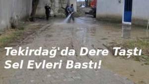 Tekirdağ'da Dere Taşınca Mahalleyi Su Bastı! | Son Dakika Tekirdağ Haber
