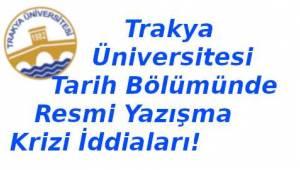 Trakya Üniversitesi'nde Akademisyenlerin Şok Suçlamalar | Son Dakika Tekirdağ Haber