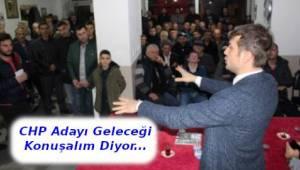 CHP Adayı Çerkezköy'e Yaptıklarımızı Değil Yapacaklarımızı Konuşalım! - Tekirdağ Haber