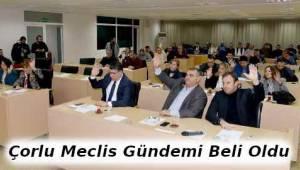 Çorlu Belediyesi Şubat Ayı Meclis Gündeminin Detayları Belirlendi - Tekirdağ Haber