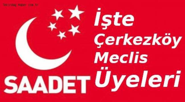 Saadet Partisi Güçlü Meclis Üyeleriyle Sahalarda | TEKİRDAĞ HABER