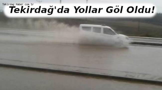 Sağanak Yağış Sonrası Çanakkale - İstanbul Yolu Su Doldu | Tekirdağ Haber