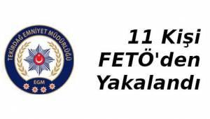 Tekirdağ'da FETÖ'den 11 Kişi Yakalandı İşlemler Sürüyor - Tekirdağ Haber