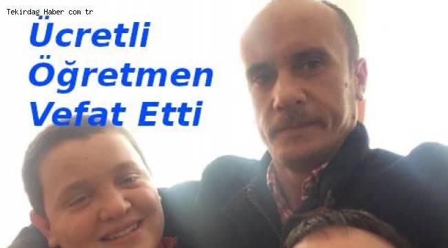 Tekirdağ'da Öğretmenlik Yapan Atilla Kıyak Kalp Krizi Geçirerek Vefat Etti | TEKİRDAĞ HABER