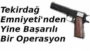 Tekirdağ Polisi Silah Operasyonunda 2 Kişiyi Gözaltına Aldı | TEKİRDAĞ HABER