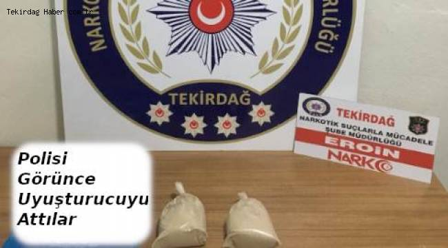 Uyuşturucu Satıcıları Polisi Görür Görmez 1 Kilo Eroini Attılar   TEKİRDAĞ HABER