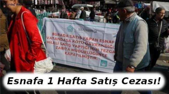 Vatandaşa Kötü Davranan Pazarcıya Zabıtadan Kapatma Cezası | TEKİRDAĞ HABER
