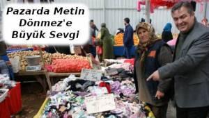 DSP Adayı Metin Dönmez'e Pazarcı Esnafı ve Vatandaştan Büyük İlgi
