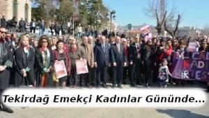 Tekirdağ'da 8 Mart Dünya Emekçi Kadınlar Günü Etkinlikleri