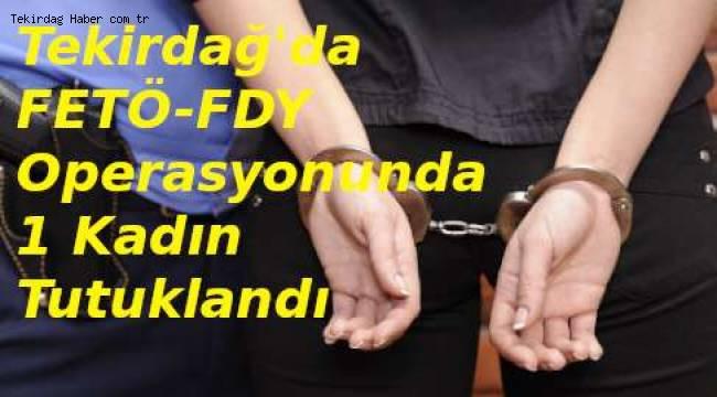 Tekirdağ'da FETÖ/PDY Operasyonu Yapıldı! Bir Kişi FETÖ-PDY Kapsamında Tutuklandı