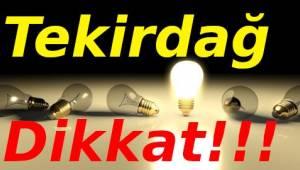 Tekirdağ Geneli Son Dakika Elektrik Kesintileri! Cumartesi Pazar Dikkat!