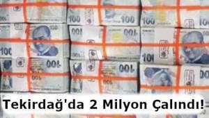 Tekirdağ Son Dakika Gündemi! Para Nakil Aracından 2 Milyon Türk Lirası Çalındı!