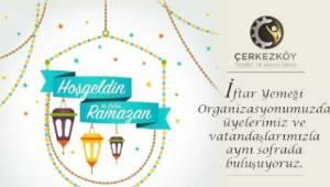 Çerkezköy Ticaret ve Sanayi Odası Kapaklı'da İftar Verecek