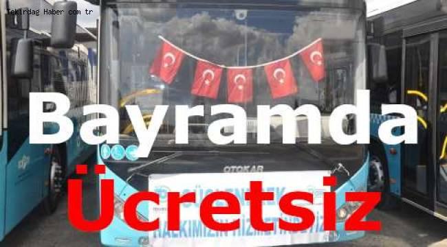 Tekirdağ Büyükşehir Belediyesi Ramazan Bayramında Toplu Taşıma ve Mezarlık Servisi Hizmetlerini Ücretsiz Yapacak