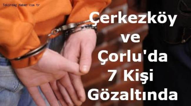 Tekirdağ Çorlu ve Çerkezköy'de Başarılı Uyuşturucu Operasyonu