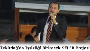 Tekirdağ'da İşsizlik Sorununu SELEB'le Çözülecek! Süleymanpaşa SELEB Projesinde İlk Adım Müjdesi