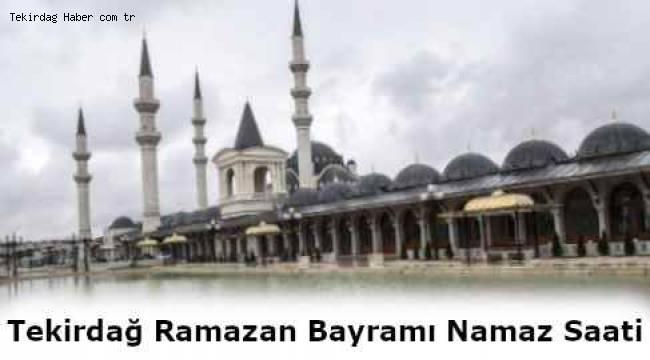 Tekirdağ Ramazan Bayramı Namazı Kaçta Kılınacak? Güncel Tekirdağ 4 Haziran 2019 Namaz Vakitleri