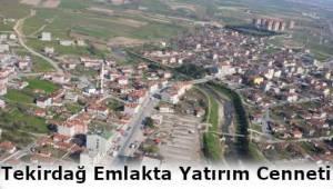Yatırım İçin Doğru Adres Çerkezköy Kapaklı ve Saray! Kazançlı Yatırıma Dair Kulis Tüyoları
