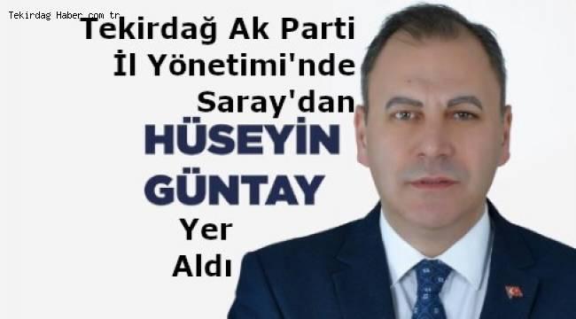Ak Parti Tekirdağ İl Başkanlığı Yönetiminde Saray'dan Hüseyin Güntay Yer Aldı