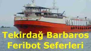 Barbaros Tekirdağ Feribot Seferleri 2019 (Marmara RoRo)