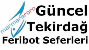 Son Dakika Tekirdağ Feribot Sefer Tarihleri ve Saatleri (Erdek, Saraylar, Avşa, Barbaros, Marmara, Çınarlı, Bandırma ve Tekirdağ)