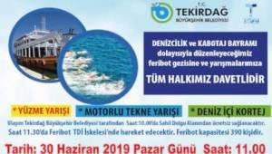 Tekirdağ Büyükşehir Belediyesi Kabotaj Bayramında Feribot Gezisi ve Yarışması Düzenliyor