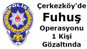 Tekirdağ Çerkezköy'de Fuhuş Operasyonu!