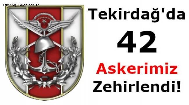 Tekirdağ'da 42 Askerimiz Hastanelik Oldu! Askerlerin Son Durumu Tekirdağ Haber'de
