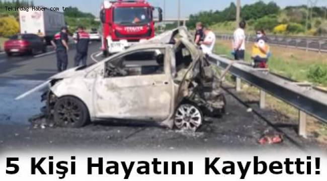 Tekirdağ'da Kaza! Tekirdağ Çorlu'da Yaşanan Kazada 5 Kişi Hayatını Kaybetti