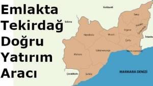 Tekirdağ'dan Arsa Alınır mı? Tekirdağ'da Değerlenecek Yerler Çerkezköy Saray Kapaklı