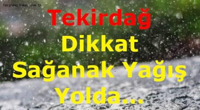 Meteoroloji Genel MüdürlüğüTekirdağ'ı Uyardı! Tekirdağ'da Kuvvetli Sağanak Yağış Olabilir!