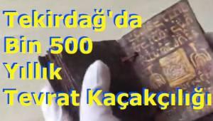 Tekirdağ'da 1500 Yıllık Tevrat Kaçakçıları Yakalandı