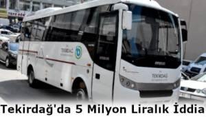 Tekirdağ Büyükşehir Belediyesi'nde 5 Milyon Liralık Mazot Yolsuzluğu İddiası!