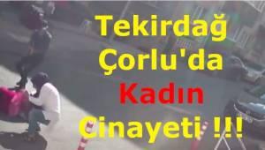 Tekirdağ Çorlu'da Sokak Ortasında Güpegündüz Cinayet İşledi