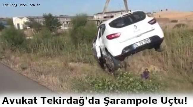 Tekirdağ'da Avukat Şarampole Uçtu! Haberi