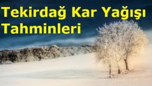 Son Dakika Tekirdağ'a Kar Yağacak mı? 2019 ve 2020 Tekirdağ Kar Yağışı Hava Durumu