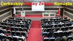 Tekirdağ Çerkezköy Ticaret ve Sanayi Odası'ndan Yapay Zeka Semineri