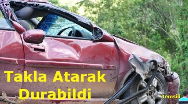 Tekirdağ'da Otomobil Takla Attı 2 Kişi Yaralandı!