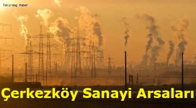 Çerkezköy Satılık Sanayi Arsası 2020 İlanları ve Fiyatları?