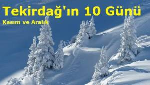 Tekirdağ'a Kar Yağışı Ne Zaman Olacak? En Son Tekirdağ Hava Durumu Haberi