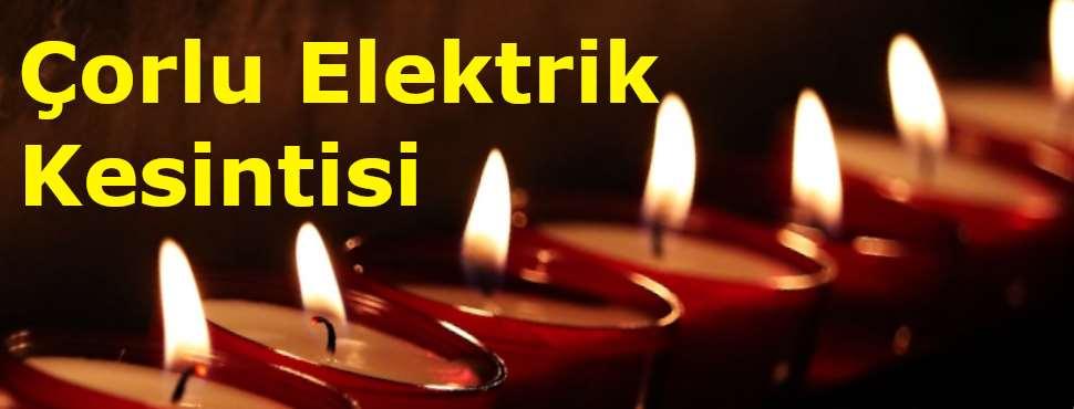 Tekirdağ Çorlu Elektrik Kesintisi 10 Kasım 2019 Açıklaması