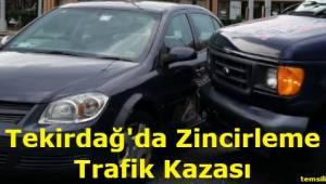 Tekirdağ'da Zincirleme Trafik Kazası!